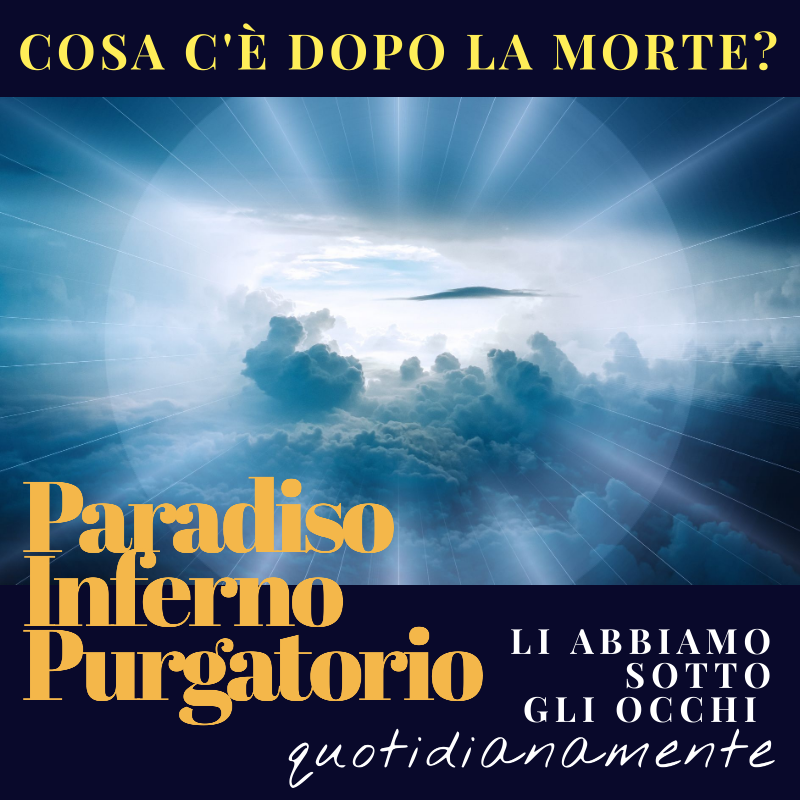 paradiso, purgatorio o inferno?